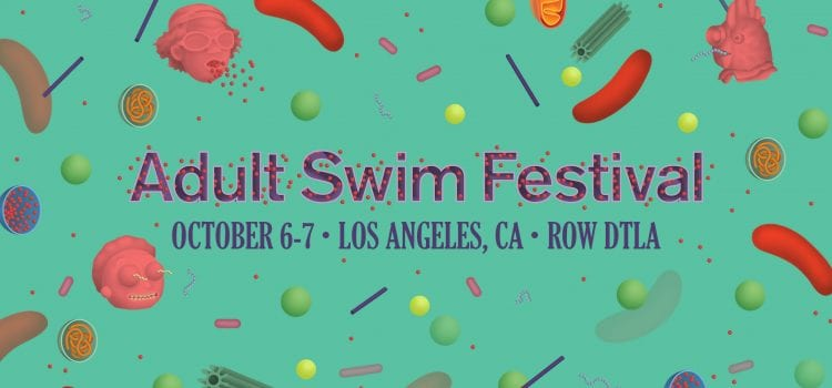 Inaugural Adult Swim Fest Reveals Lineup For Two-Day Event This Fall