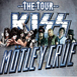 Kiss and Mötley Crüe will rock The Tour
